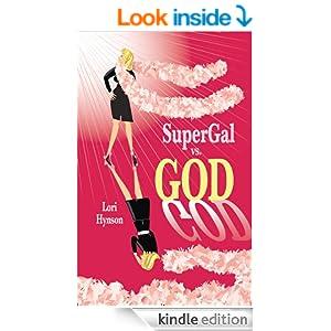 """Book Give-Away: """"SuperGal vs. GOD"""""""