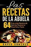 Las Recetas de la Abuela: 64 Exquisitas Recetas de Comida Española Tradicional y Tapas (recetas, recetas alcalinas, recetas vegetarianas, cocina, cocina casera, cocina sencilla)