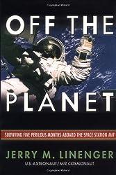 Off the Planet: Surviving Five Perilous Months Aboard the Sp