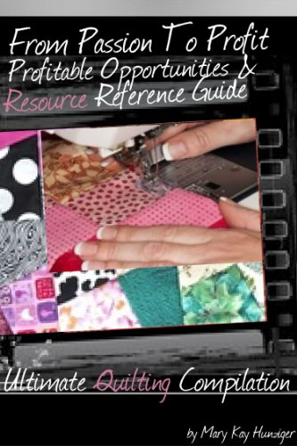 Quilting Books: 99+ Marketing & Crafts Resources & Places To Sell For Profit + 40+ Quilting Resources like Etsy, Dawanda, eBay, Pinterest & Beyond (From … & Resource Reference Guides – Volume 3)