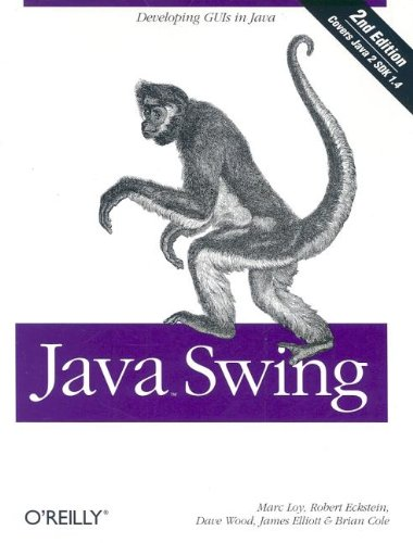 Java Swing Brian Cole, David Wood, James Elliott, Marc Loy, Robert Eckstein
