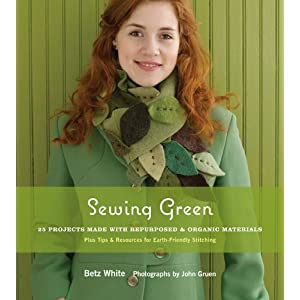 Sewing Green: 25 Projects Made with Repurposed & Organic Materials sold on eBay
