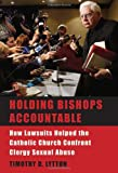 Holding Bishops Accountable: How Lawsuits Helped the Catholic Church Confront Clergy Sexual Abuse