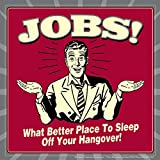 BCreative Jobs What Better Place To Sleep Off Your Hangover! (Officially Licensed) Poster Small 12 X 12 Inches...