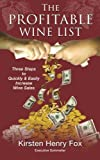 The Profitable Wine List: Three Steps to Quickly & Easily Increase Wine Sales