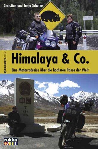 Himalaya & Co.: Eine Motorradreise über die höchsten Pässe der Welt