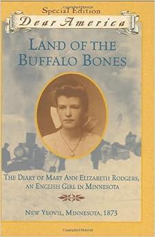Dear Am Land Of The Buffalo Bones The Diary Of Mary Elizabeth
