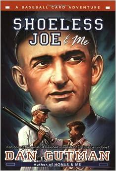 Shoeless Joe & Me (Baseball Card Adventures): Dan Gutman