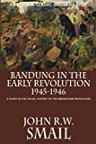 Bandung in the Early Revolution, 1945-1946 (Classic Indonesia)
