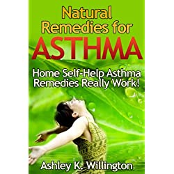 Natural Remedies for Asthma: Home Self-Help Asthma Remedies Really Works!