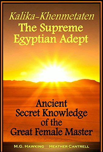 Floitert Y729 Ebook Pdf Download Kalika Khenmetaten The Supreme Egyptian Adept Ancient Secret Knowledge Of The Great Female Master By M G Hawking