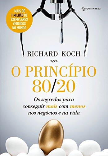 Livro: O princípio 80/20. Richard Koch