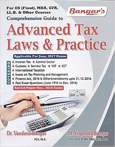 Aadhya Prakashan's Comprehensive Guide to Advanced Tax Laws and Practice for CS Professional June 2017 Exam by Dr Vandana Bangar and Dr. Yogendra Bangar