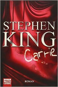 Carrie: Roman: Amazon.de: Stephen King, Willy Loderhose
