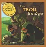 The Financial Fairy Tales: The Troll Bridge