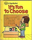 It's Fun to Choose (Happy Day Books)