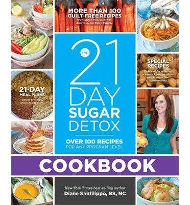 [ The 21-Day Sugar Detox Cookbook: Over 100 Recipes for Any Program Level Sanfilippo, Diane ( Author ) ] {...