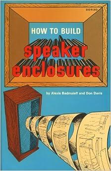 How to Build Speaker Enclosures: Alexis Badmaieff