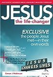 Jesus: The Life Changer - The People Jesus Met in Their Own Words