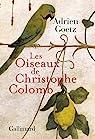 Les Oiseaux de Christophe Colomb par Adrien Goetz