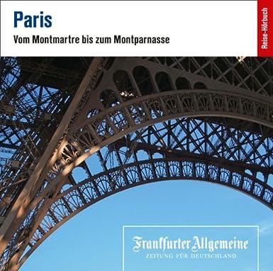 Paris: Vom Montmartre bis zum Montparnasse