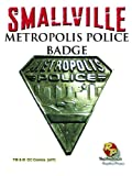 Smallville: Metropolis Police Badge Prop Replica