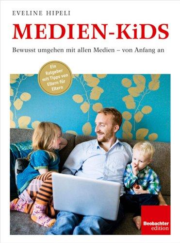 Medien-Kids: Bewusst umgehen mit allen Medien – von Anfang an (German Edition) Pdf