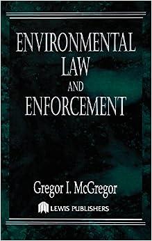 Environmental Law and Enforcement: Gregor I. McGregor