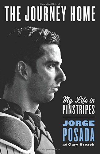 The Journey Home: My Life in Pinstripes Hardcover - May 12, 2015