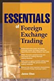 Essentials of Foreign Exchange Trading (Essentials Series)