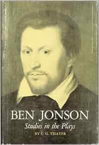 Ben Jonson: Renaissance Playwright, Renaissance Man