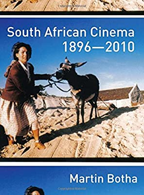 South African Cinema 1896-2010, Botha, Martin, New Book