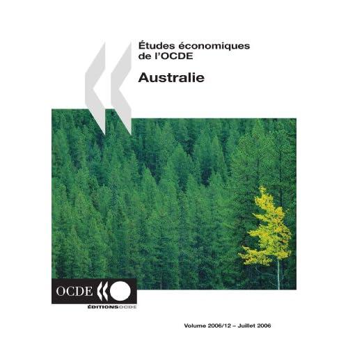 Etudes Economiques De L'ocde: Australie 2006: Vol 12 Publishing Oecd Publishing