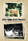 White Nights, Black Paradise