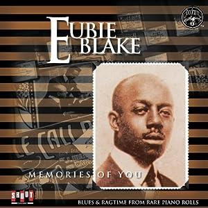 Eubie Blake - Memories of You