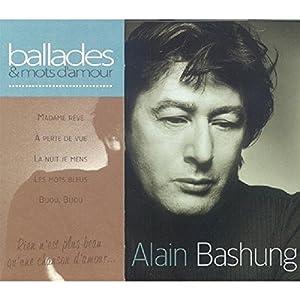 Alain Bashung - Ballades & Mots D'amour - Amazon.com Music