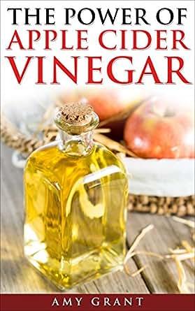 Apple Cider Vinegar: The Power of Apple Cider Vinegar