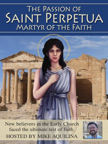 The Passion of Saints Perpetua and Felicity (Formatted with TOC)