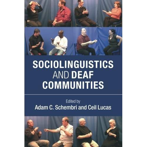 Sociolinguistics and Deaf Communities Schembri, Adam C. (Editor)/ Lucas, Ceil (E
