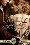 Family Secrets (A Cop in the Family Book one of three, Romantic Suspense)