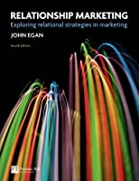 Relationship Marketing: Exploring Relational Strategies in Marketing, 4th Edition