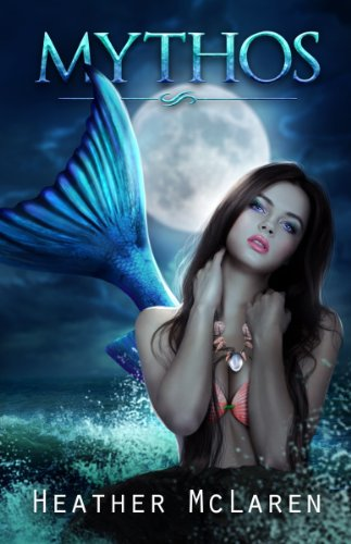 Book: Mythos (The Mer Chronicles Book 1) by Heather McLaren