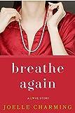 Breathe Again: A Love Story