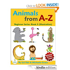 Animals from A-Z: An Alphabet Illustrated Picture Book for Young Children (Beginner Series: Book 5)