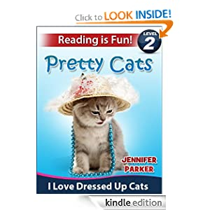 """Pretty Cats: I Love Dressed Up Cats (A """"Reading Is Fun"""" Level 2 Reader)"""