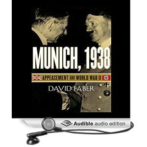 Munich 1938 Appeasement and World War Ii