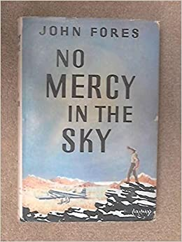 No mercy in the sky: John FORES: Amazon.com: Books