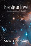 Interstellar Travel: An Astronomer's guide