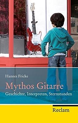 Mythos Gitarre: Geschichte, Interpreten, Sternstunden, Fricke, Hannes, New Book