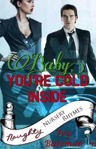 Book: Baby You're Cold Inside (Naughty Nursery Rhymes) by Ivy Bateman